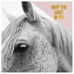 Keep The Wild In You (Horse) - Fine Art Photograph
