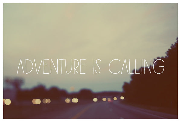 Adventure is Calling - Fine Art Photograph