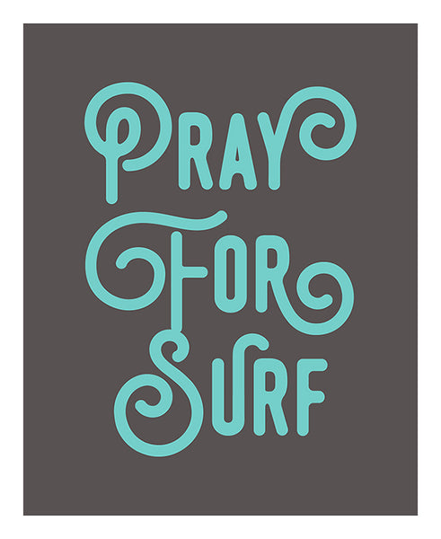 Pray For Surf Giclee Typography Print