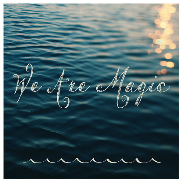 We Are Magic - Fine Art Photograph