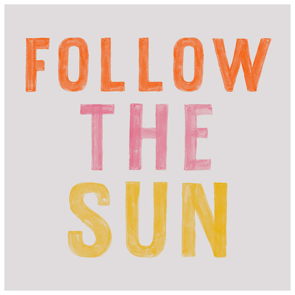 Follow The Sun Typography Print