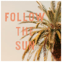 Follow The Sun - Fine Art Photograph