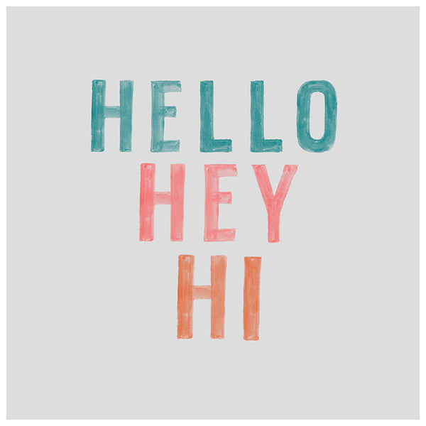Hi, Hey, Hello Typography Print