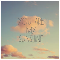 You Are My Sunshine #2 - Fine Art Photograph