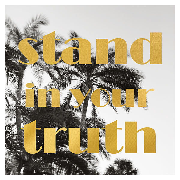 Stand In Your Truth - Fine Art Photograph