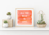 All You Need Is Love Watercolor Print
