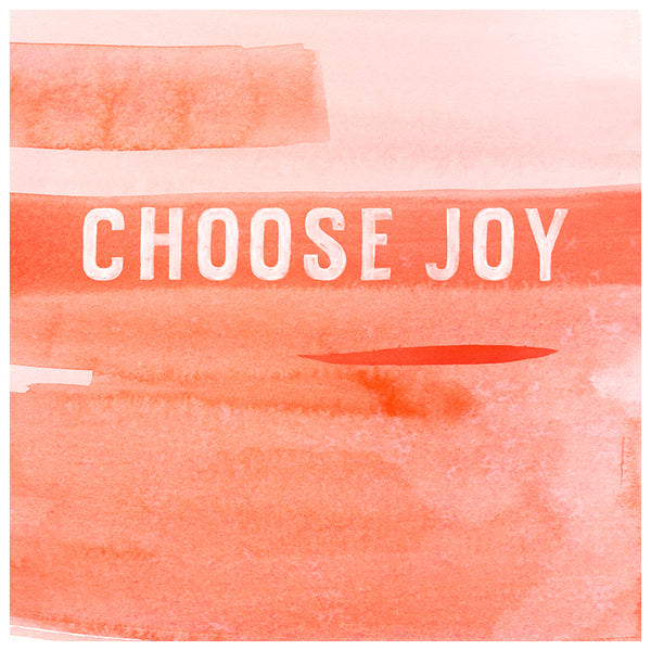 Choose Joy  Watercolor Print