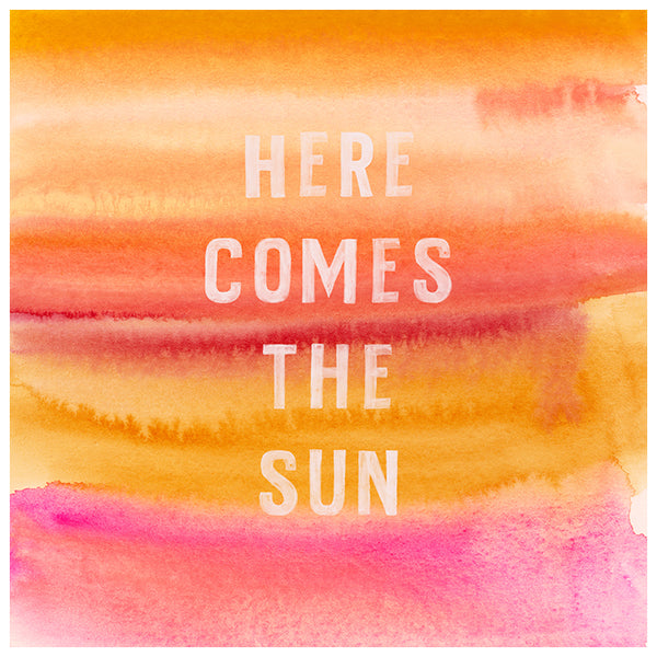 Here Comes The Sun Watercolor Print