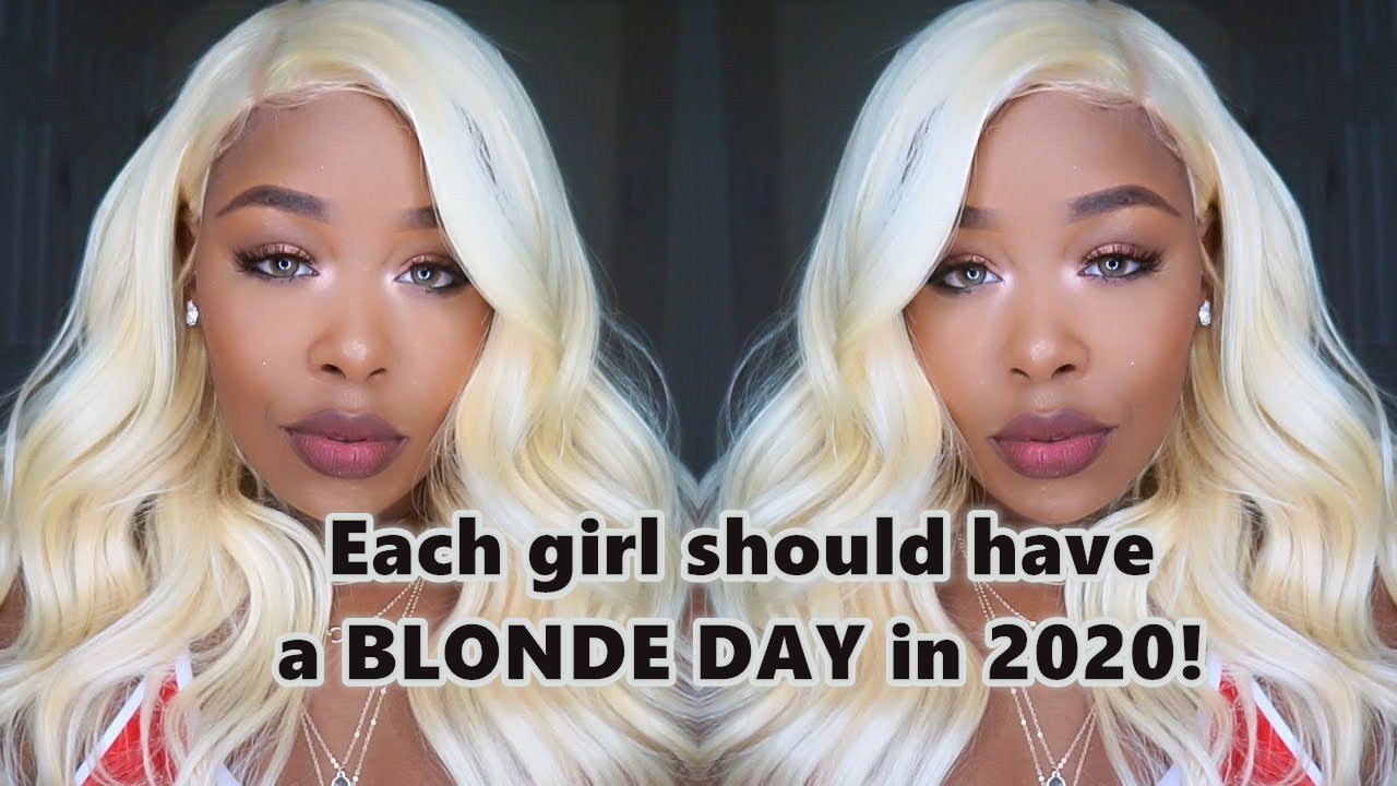 Each girl should have a BLONDE DAY in 2020!