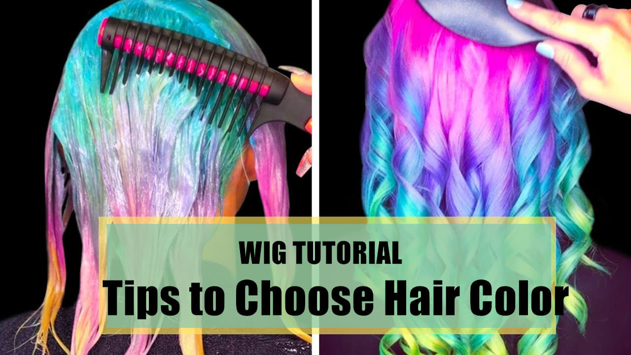 Colorful Wig Tutorial - Tips to Choose My Hair Color in 2020 PROM?