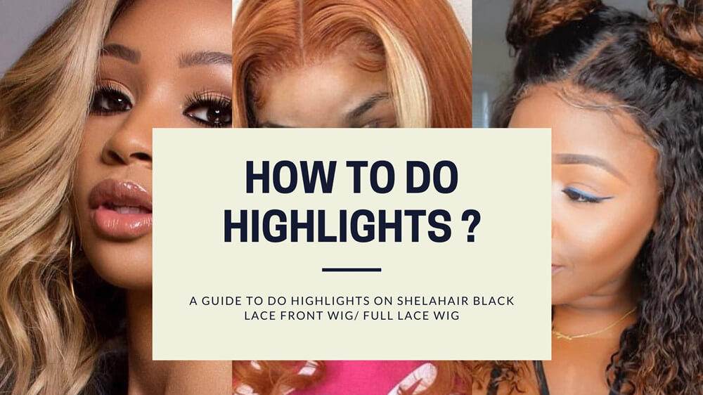 How to Get Highlights Color on a Black Human Hair Lace Wig