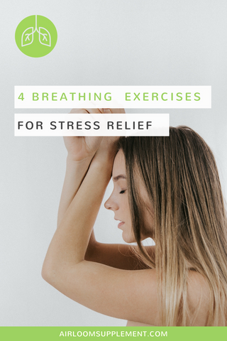 Breathing Exercises for Stress Relief | airloomsupplement.com