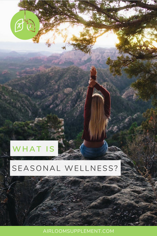 Defining seasonal wellness | airloomsupplement.com