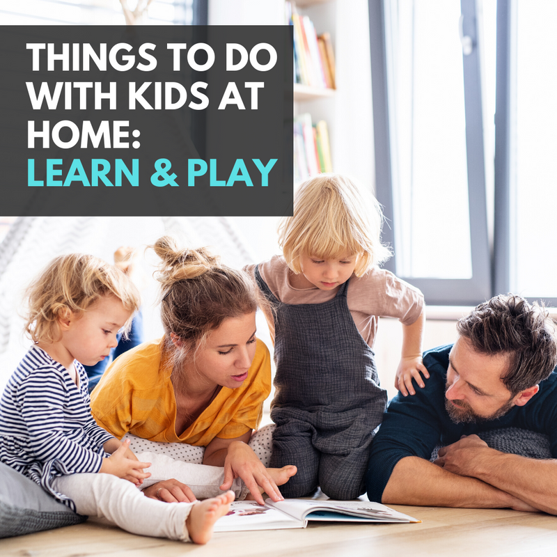 Things to do with Kids at Home: Learn and Play