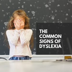 The Common Signs of Dyslexia