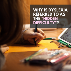 "Why is dyslexia referred to as the ""hidden difficulty""?"