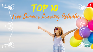 Top 10 Free Summer Learning Activities