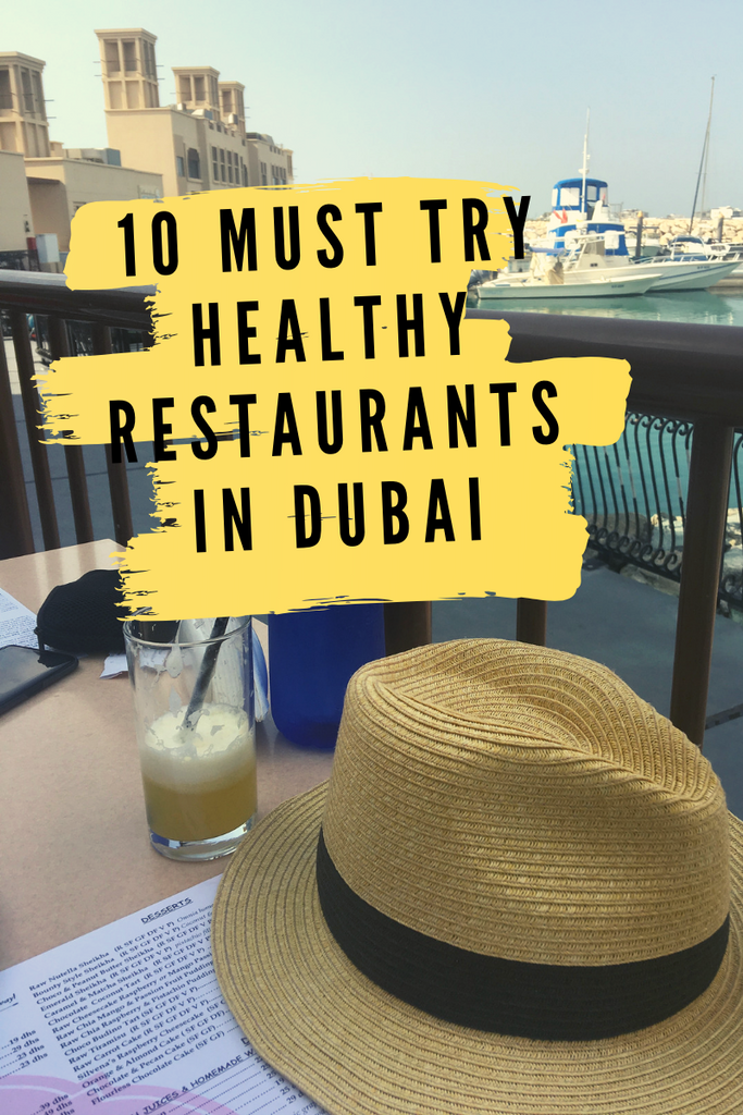 If You Are in Dubai Don't Miss These 10 Healthy Food Restaurants