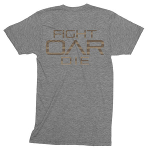 Soft t-shirt (Fight Oar Die on back)
