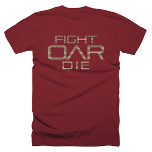 T-Shirt (Fight Oar Die on back)