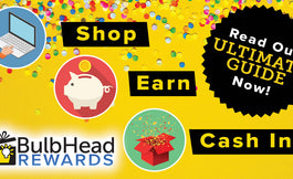 Our Ultimate Guide To BulbHead's Loyalty Rewards Program