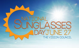 National Sunglasses Day is Out of Sight!