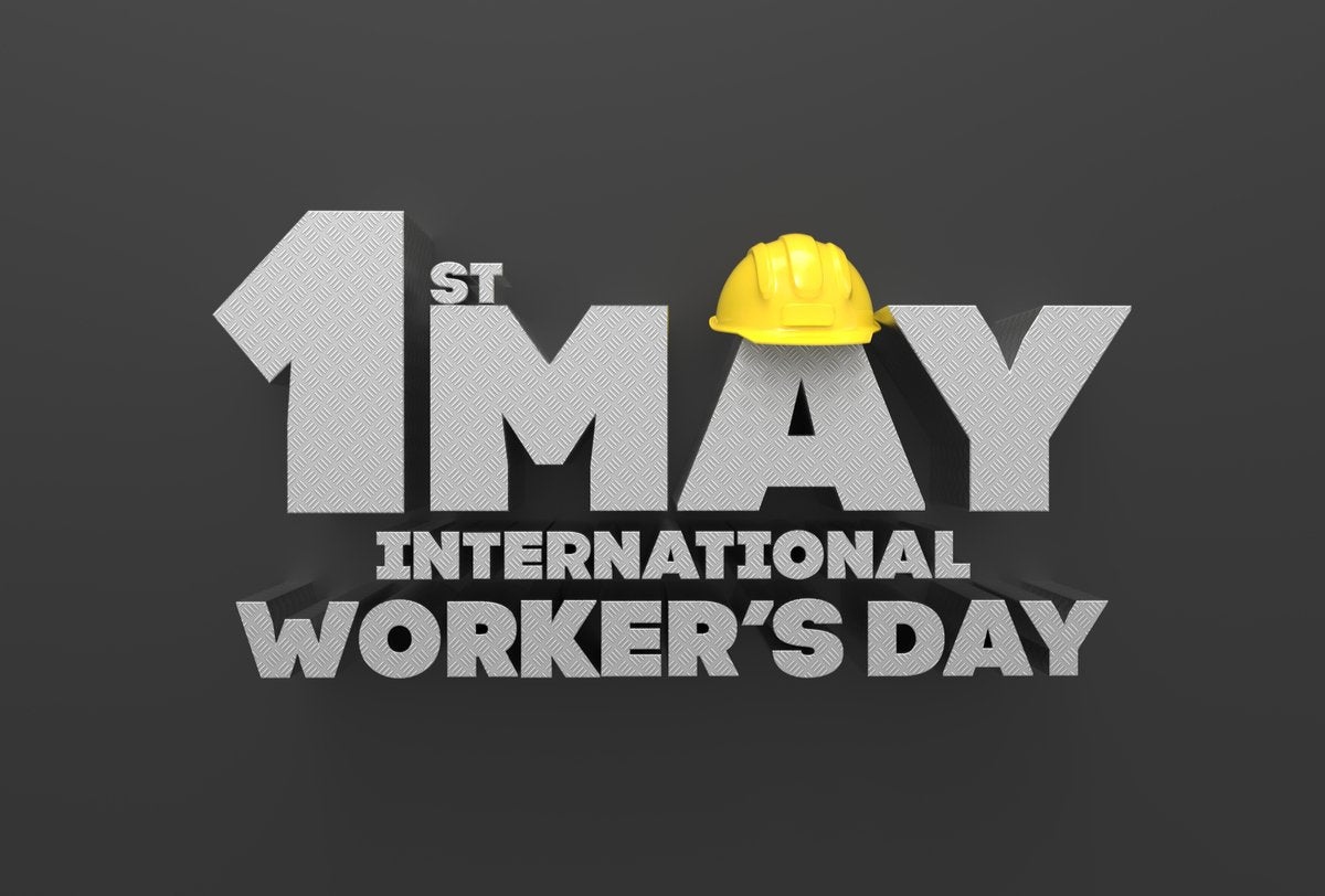 Celebrating International Workers' Day & May Day On May 1st