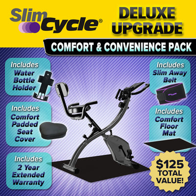 "Slim cycle bike assembled, images of water bottle holder, comfort padded seat cover, slim away belt, comfort floor mat, includes text ""Slim Cycle Deluxe Upgrade Comfort & Convenience Pack"", ""Includes Water Bottle Holder"", ""Includes Comfort Padded Seat Cover"", ""Includes Slim Away Belt"", ""Includes Comfort Floor Matt"", ""Includes 2 Year Extended Warranty"", ""$125 Total Value"""