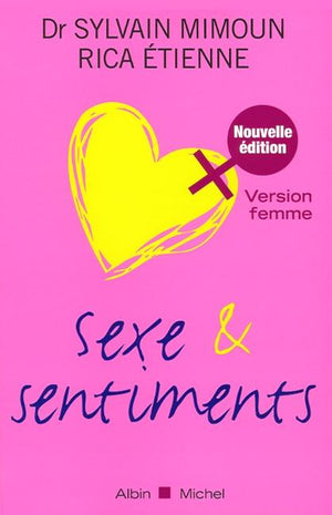 Sexe et sentiments. Version femme ISBN :9782226187604