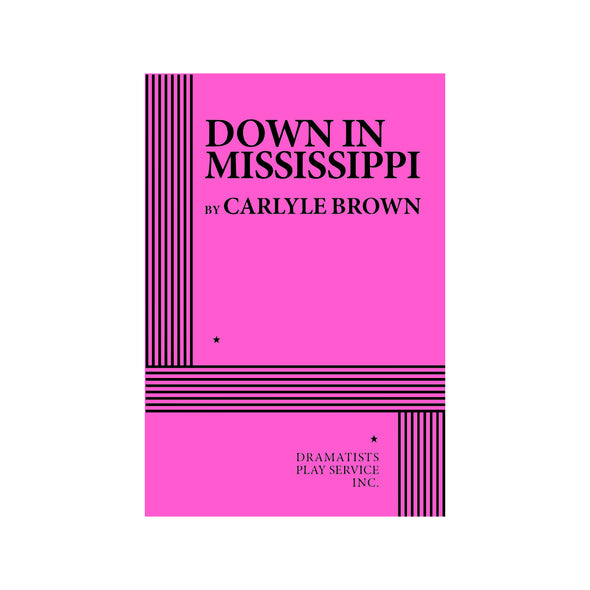 DOWN IN MISSISSIPPI by Carlyle Brown