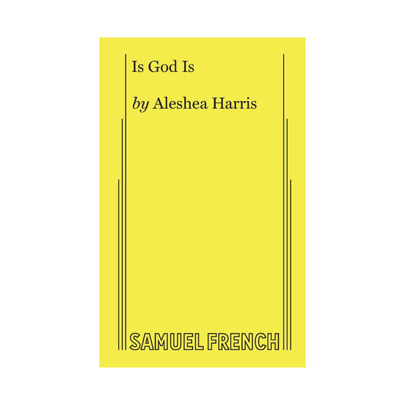 IS GOD IS by Aleshea Harris