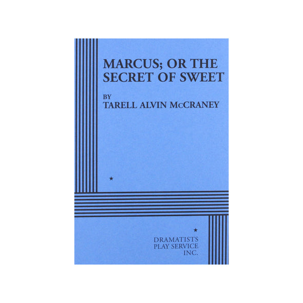 MARCUS; OR THE SECRET OF SWEET by Tarell Alvin McCraney