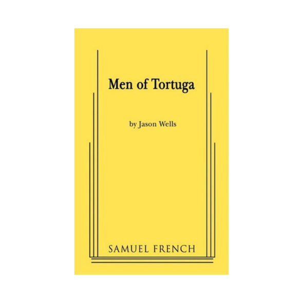 MEN OF TORTUGA by Jason Wells