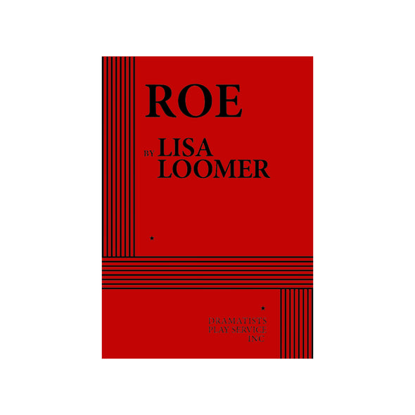 ROE by Lisa Loomer
