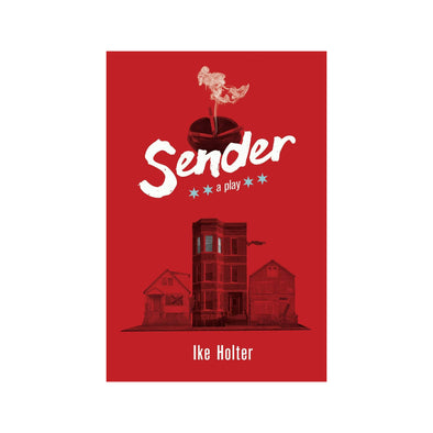SENDER by Ike Holter