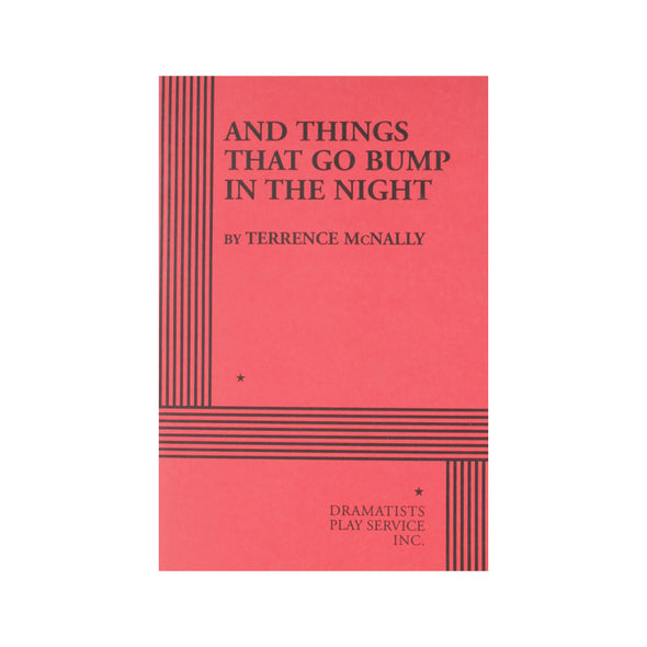 AND THINGS THAT GO BUMP IN THE NIGHT by Terrence McNally