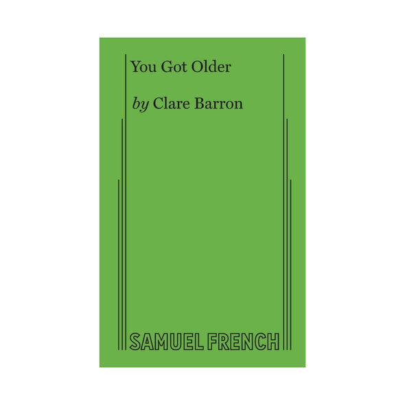 YOU GOT OLDER by Clare Barron