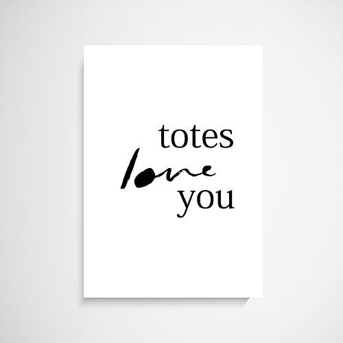 Totes Love You Ink hand scripted wall art print Wall Art Print - Yorkelee Prints Australia