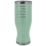 Desperate Measures 20oz Tumbler