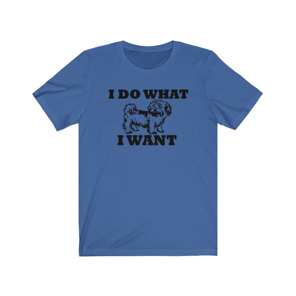 I Do What I Want Shih Tzu Unisex Jersey Short Sleeve Tee
