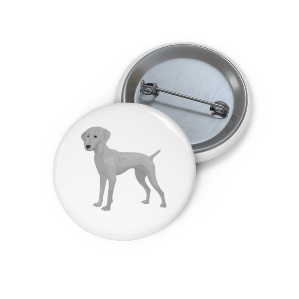 Weimaraner Custom Pin Buttons