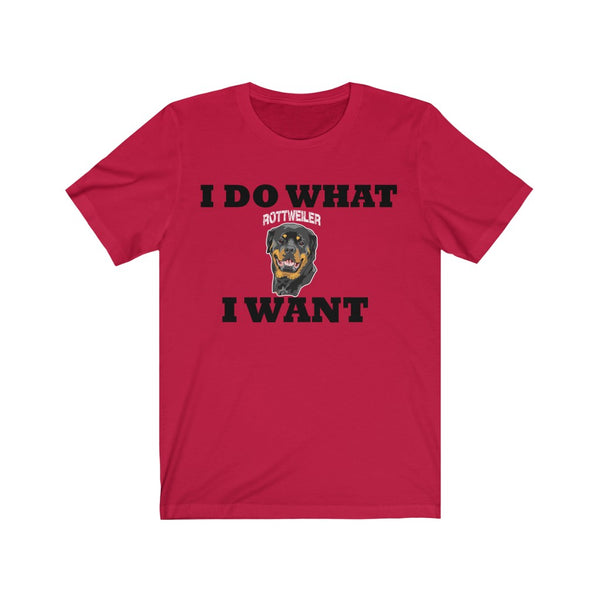 I Do What I Want Rottweiler Unisex Jersey Short Sleeve Tee