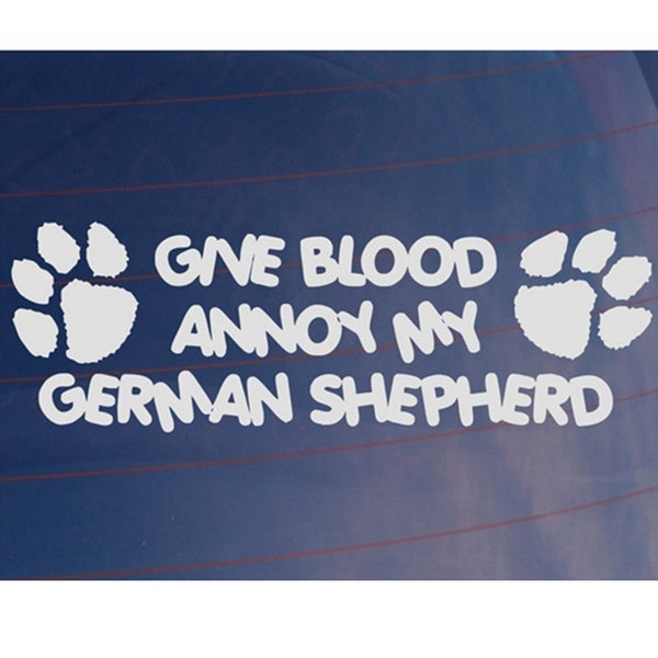 GIVE BLOOD ANNOY MY GERMAN SHEPHERD Funny Car/Van/Home/House Dog Vinyl Sticker