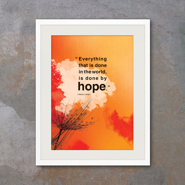 """Everything is done by hope"". Inspirational poster with hope quote. Positive thinking for office wall decor. Inspiring quote poster gift. Office decor (PO-015)"