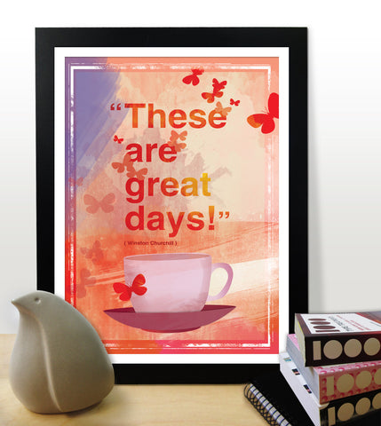 """These are great days!"" Inspirational poster. Motivational poster. Office wall decor. Winston Churchill quote. Happy quote poster. Typography design (PO-016)"