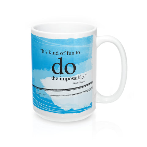 "Ceramic Mug - ""It's kind of fun to do the impossible."""