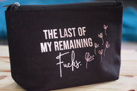 Make up bag/ pencil case- Last of my remaining Fucks