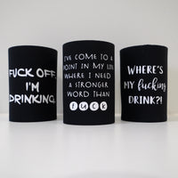 Stubby Cooler - f*ck off I'm drinking - 3 designs to choose from