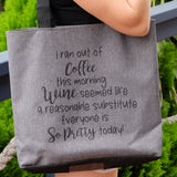 Tote Bag - I Ran Out of Coffee