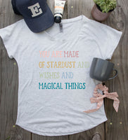 Tank Top or T shirt - You are made of stardust